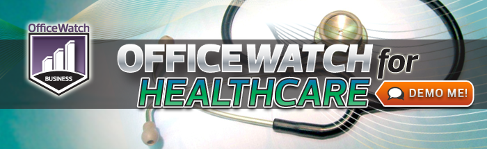 OfficeWatch for Medical Offices, hospitals, and clinics