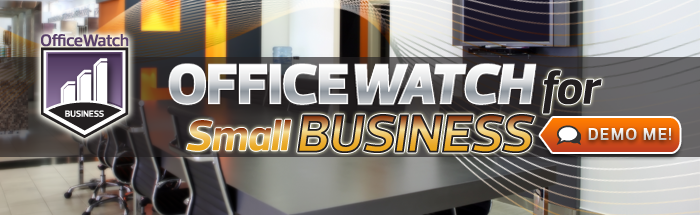 OfficeWatch for Small to Medium Businesses